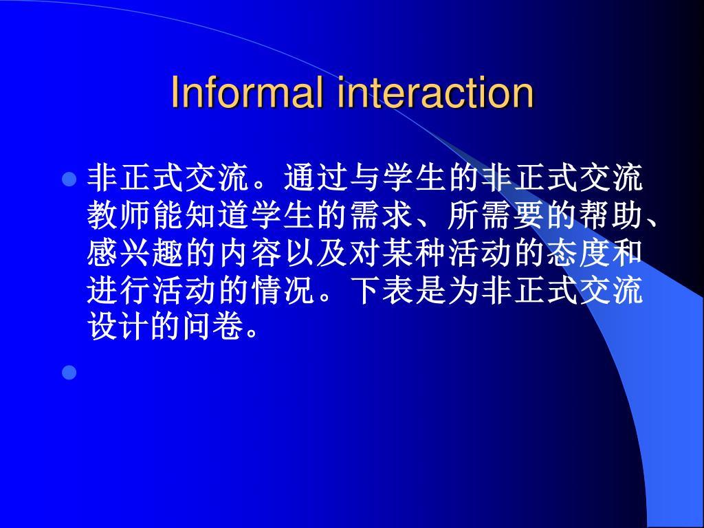 Informal interaction