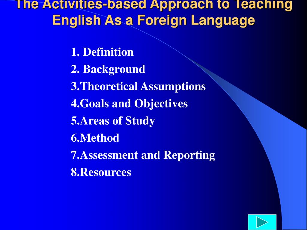 The Activities-based Approach to Teaching English As a Foreign Language