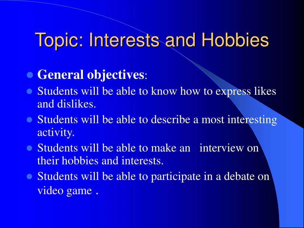 Topic: Interests and Hobbies
