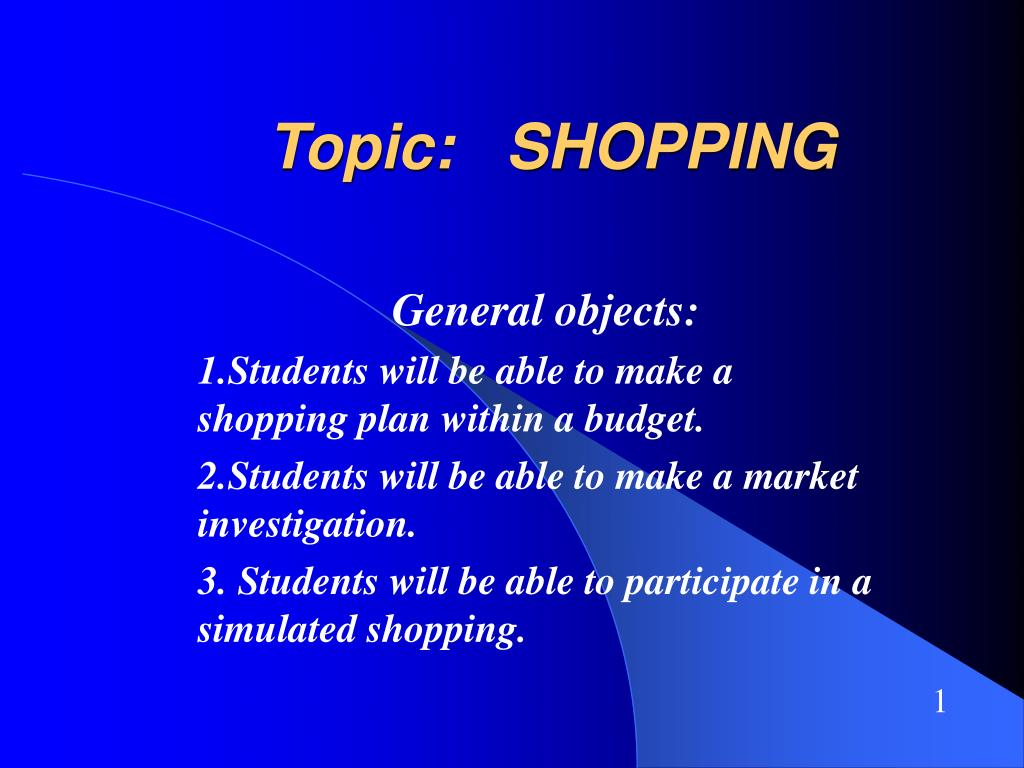 Topic:   SHOPPING