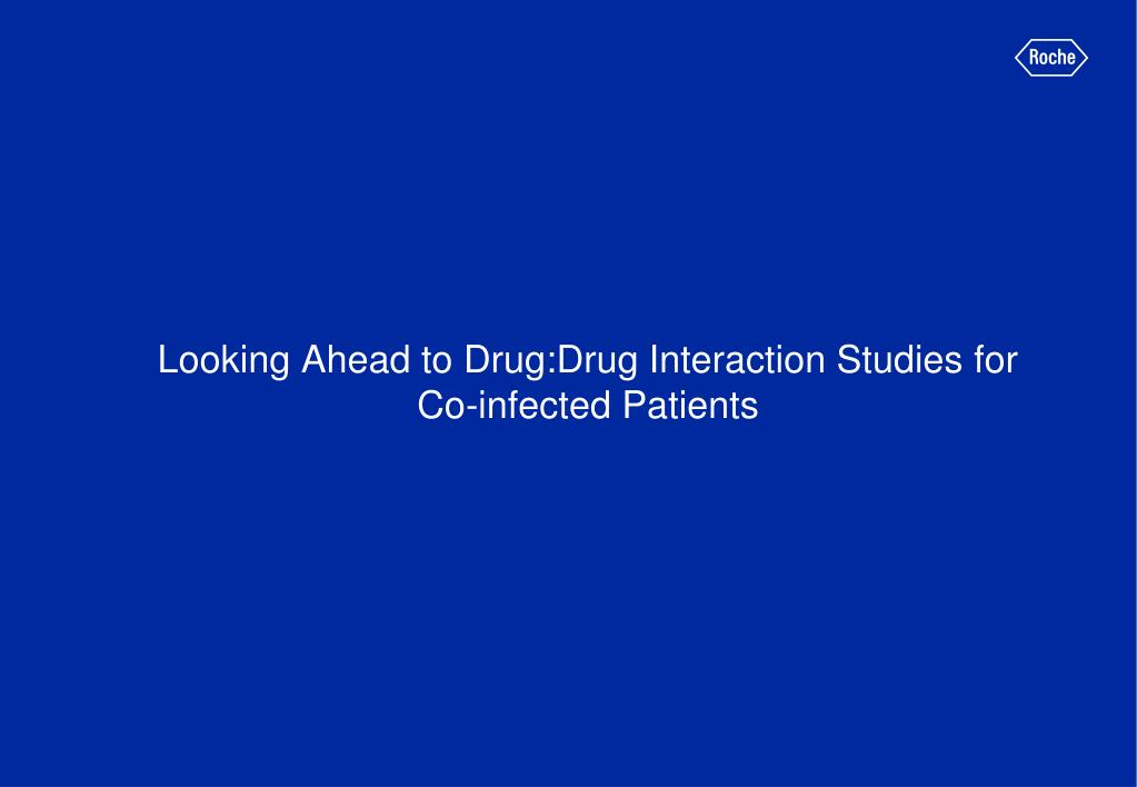 Looking Ahead to Drug:Drug Interaction Studies for