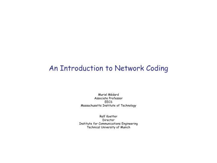 An introduction to network coding l.jpg