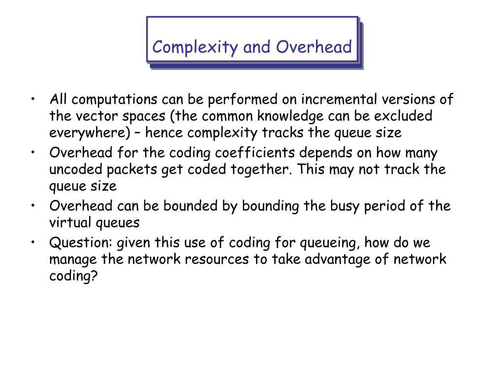 Complexity and Overhead