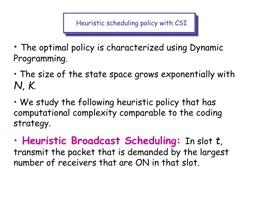 Heuristic scheduling policy with CSI
