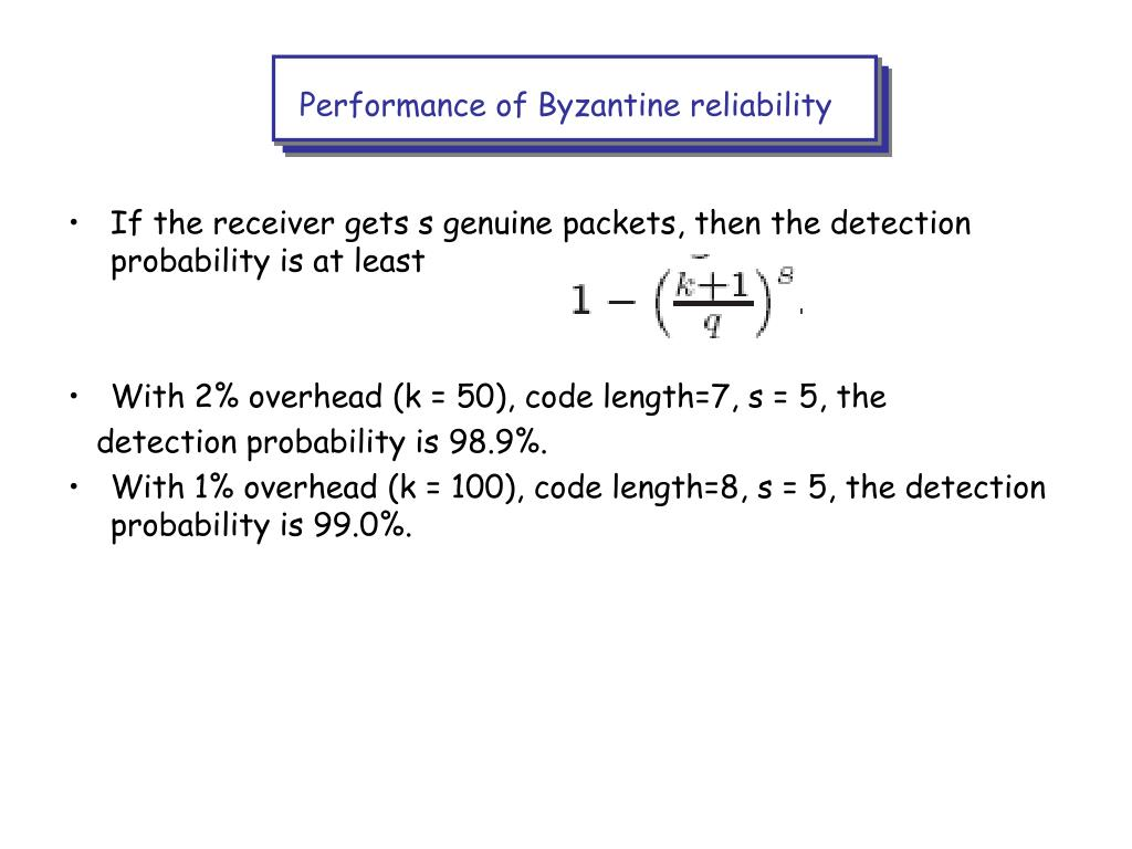 Performance of Byzantine reliability