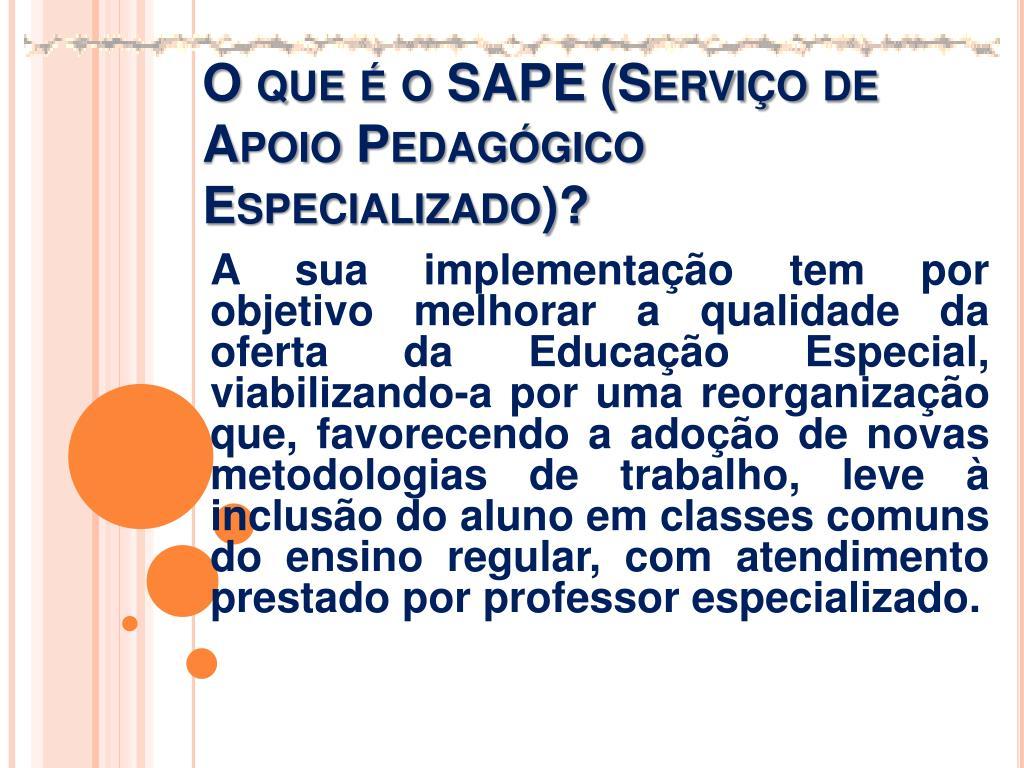 O que é o SAPE (Serviço de Apoio Pedagógico Especializado)?