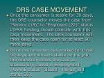 drs case movement