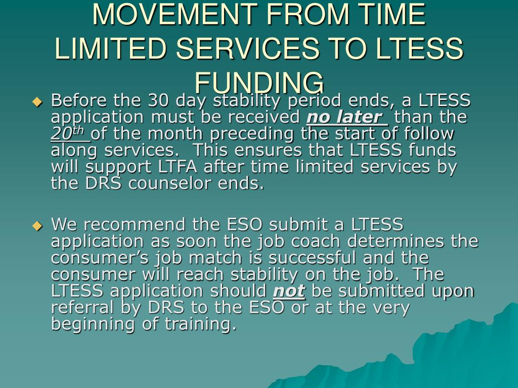 MOVEMENT FROM TIME LIMITED SERVICES TO LTESS FUNDING