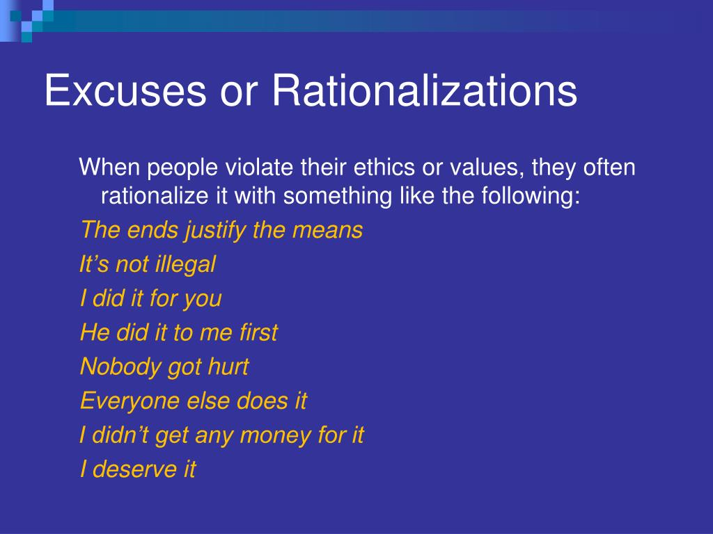 Excuses or Rationalizations