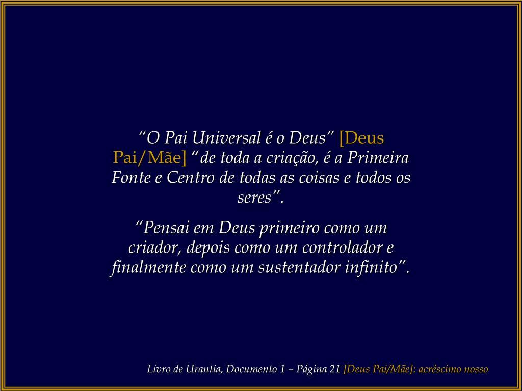 """""""O Pai Universal é o Deus"""""""