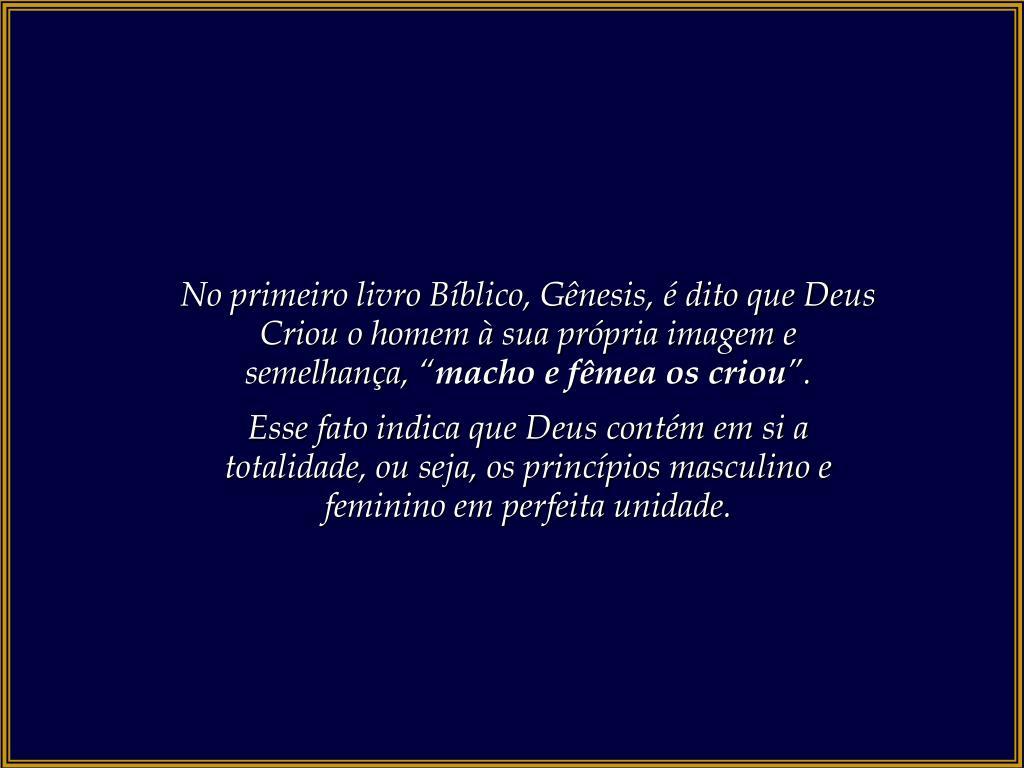 """No primeiro livro Bíblico, Gênesis, é dito que Deus Criou o homem à sua própria imagem e semelhança, """""""