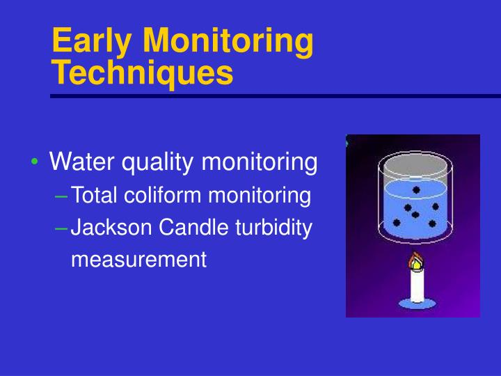 Early Monitoring Techniques