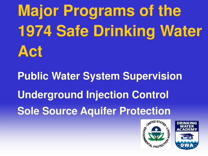 Major Programs of the 1974 Safe Drinking Water Act