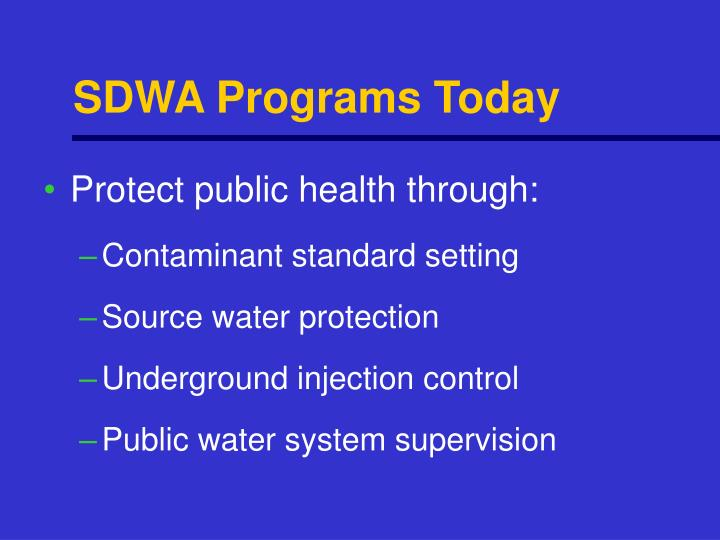 SDWA Programs Today