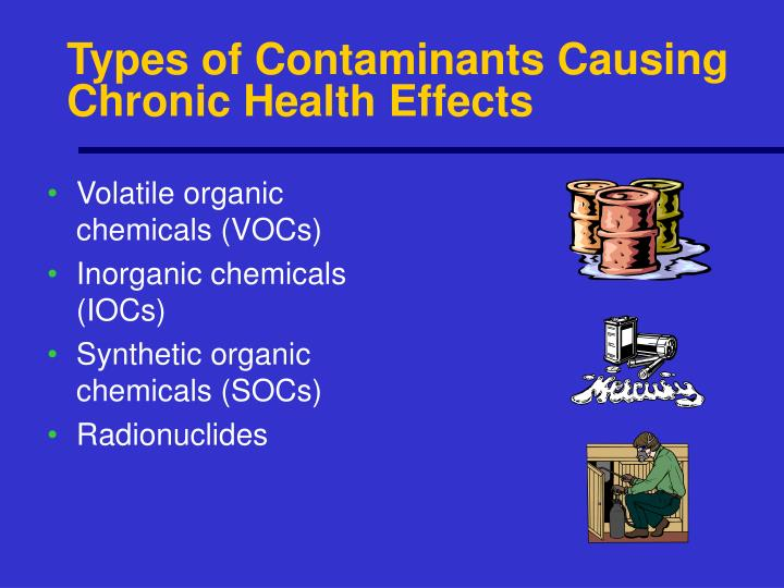Types of Contaminants Causing Chronic Health Effects