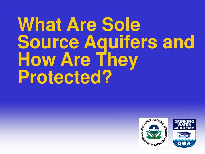 What Are Sole Source Aquifers and How Are They Protected?
