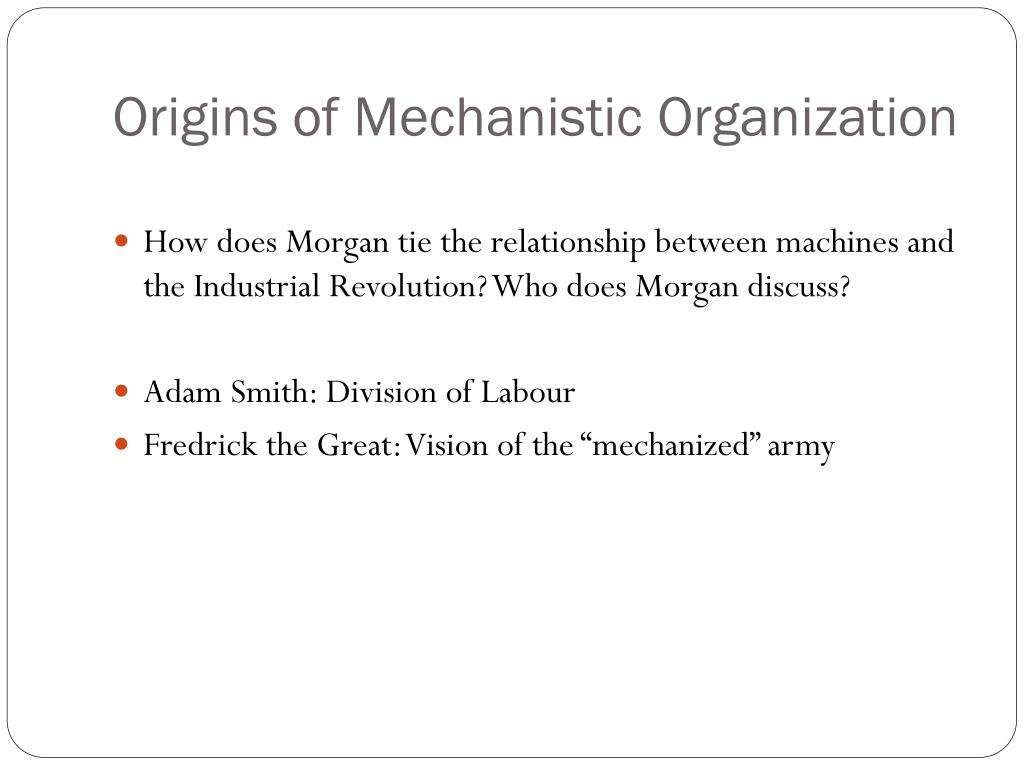 Origins of Mechanistic Organization