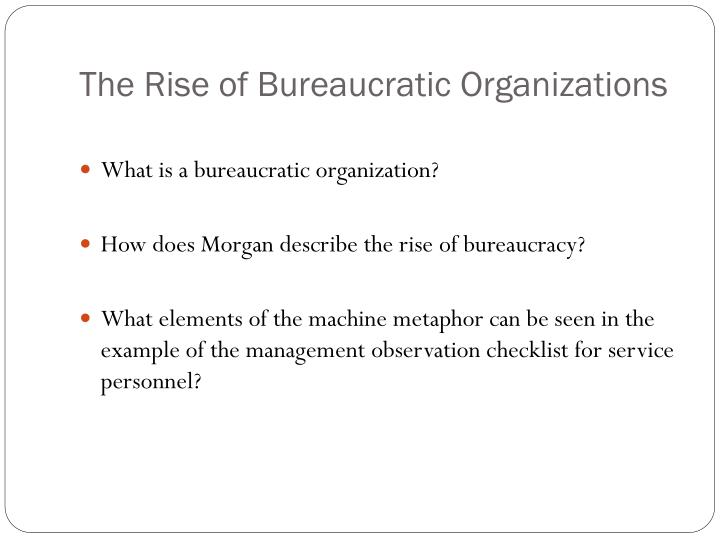 The rise of bureaucratic organizations