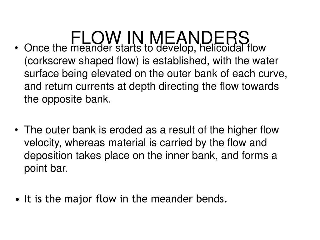 FLOW IN MEANDERS