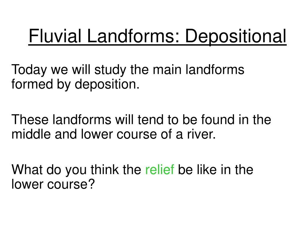 Fluvial Landforms: Depositional