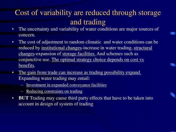 Cost of variability are reduced through storage and trading