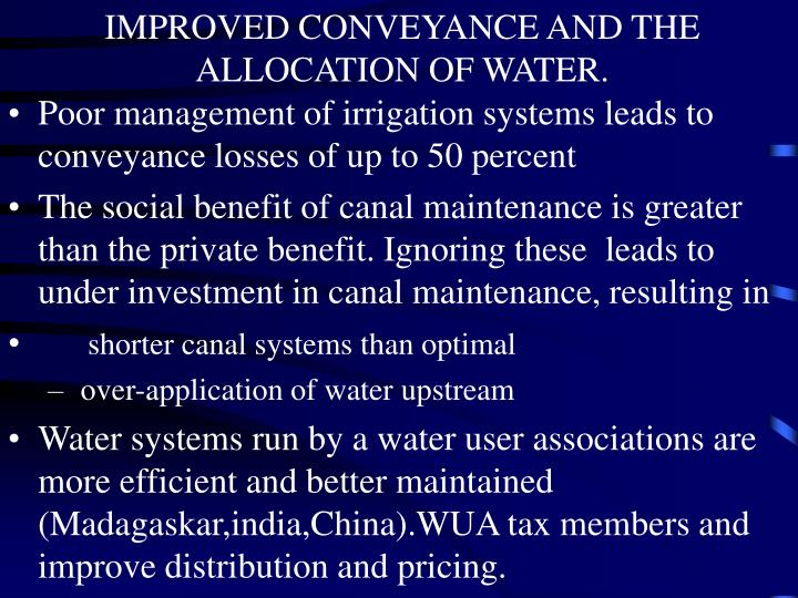 IMPROVED CONVEYANCE AND THE ALLOCATION OF WATER.