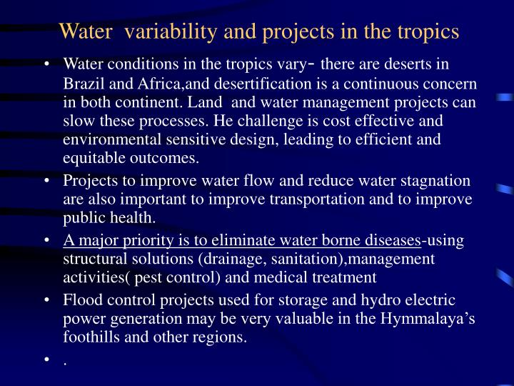 Water  variability and projects in the tropics