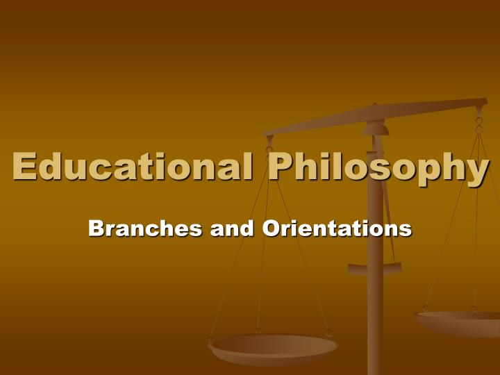Educational philosophy l.jpg