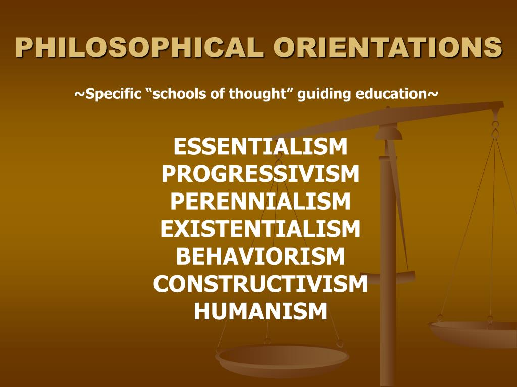 PHILOSOPHICAL ORIENTATIONS