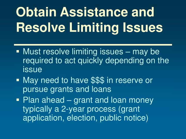 Obtain Assistance and Resolve Limiting Issues