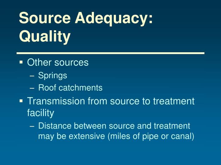 Source Adequacy:  Quality