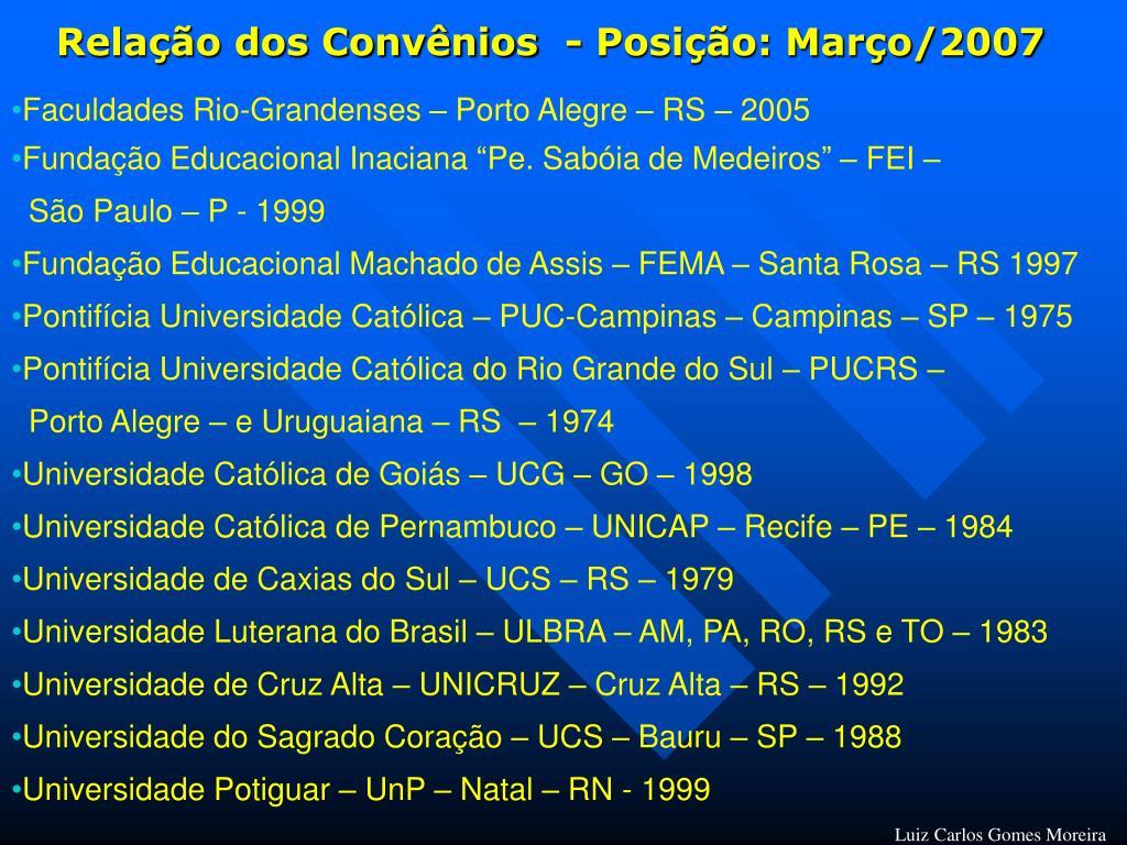 Relação dos Convênios  - Posição: Março/2007