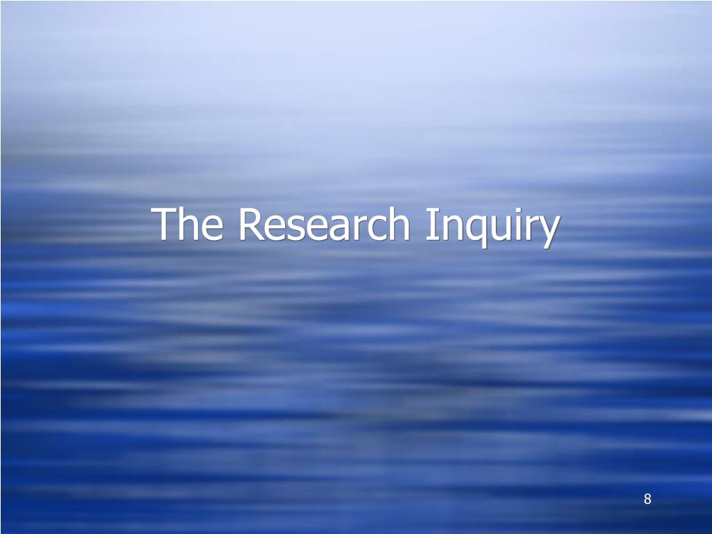 The Research Inquiry