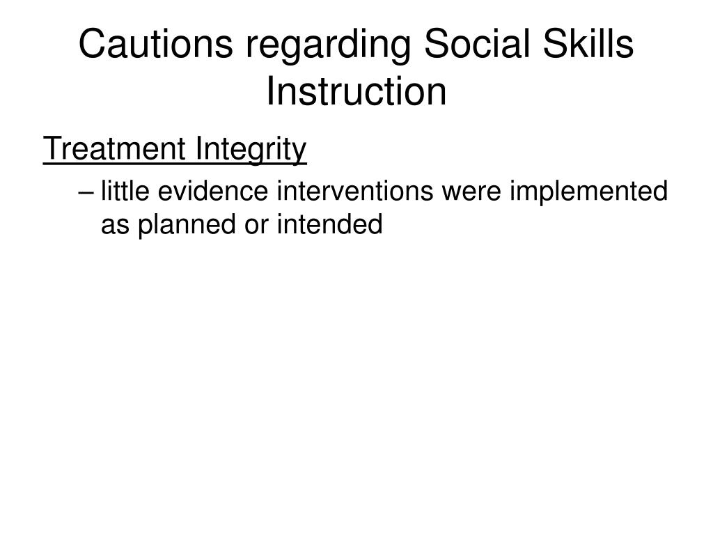 Cautions regarding Social Skills Instruction