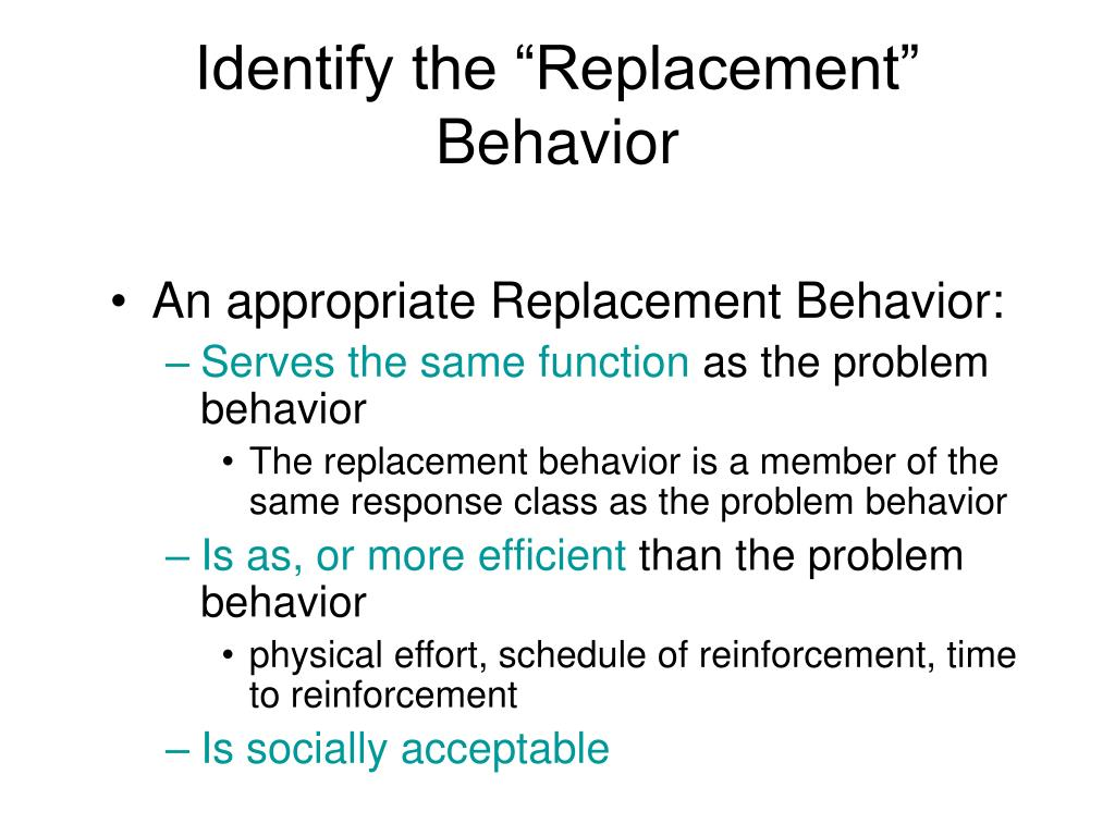 "Identify the ""Replacement"" Behavior"