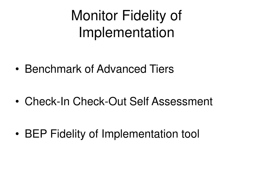 Monitor Fidelity of