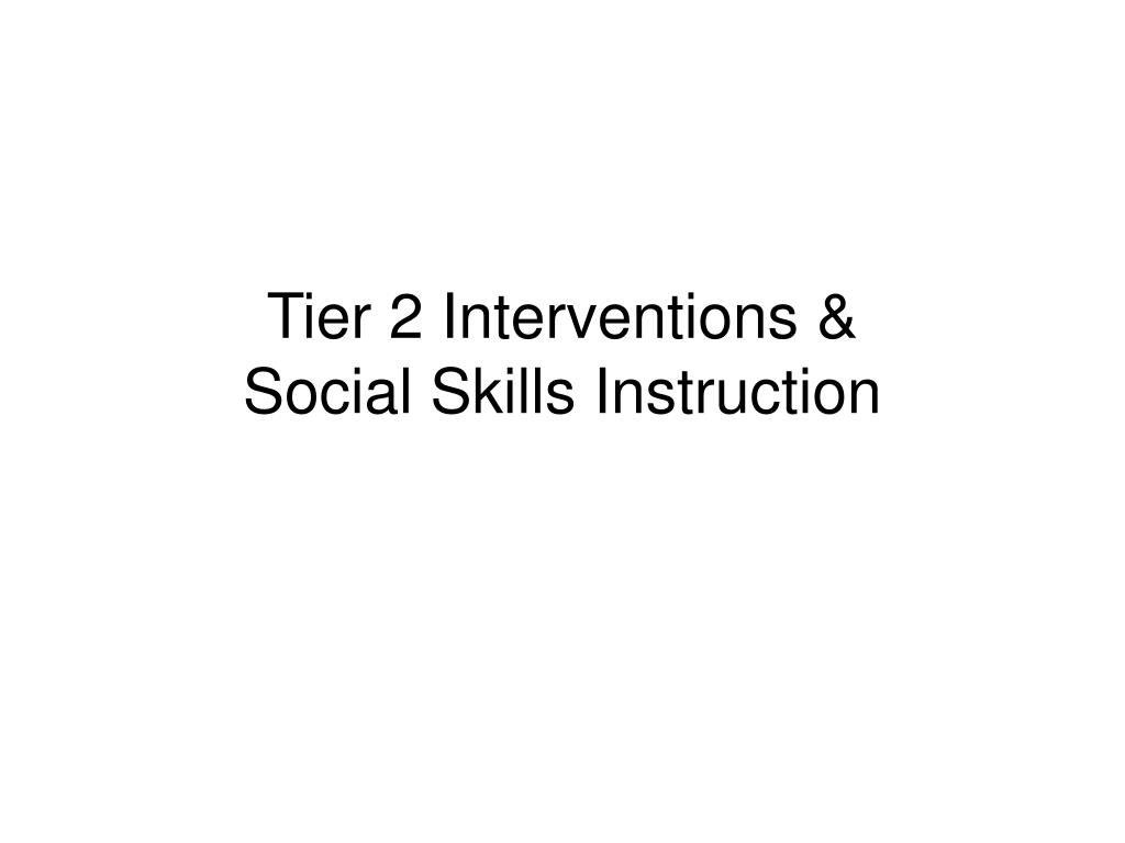 Tier 2 Interventions &