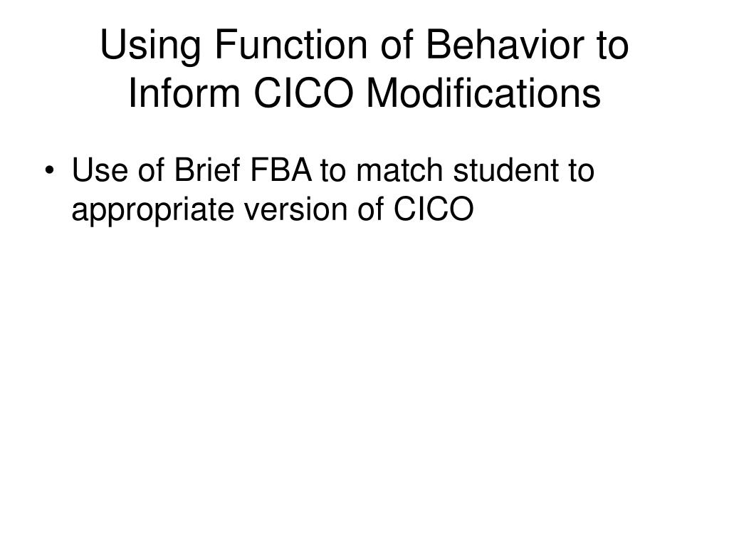 Using Function of Behavior to Inform CICO Modifications