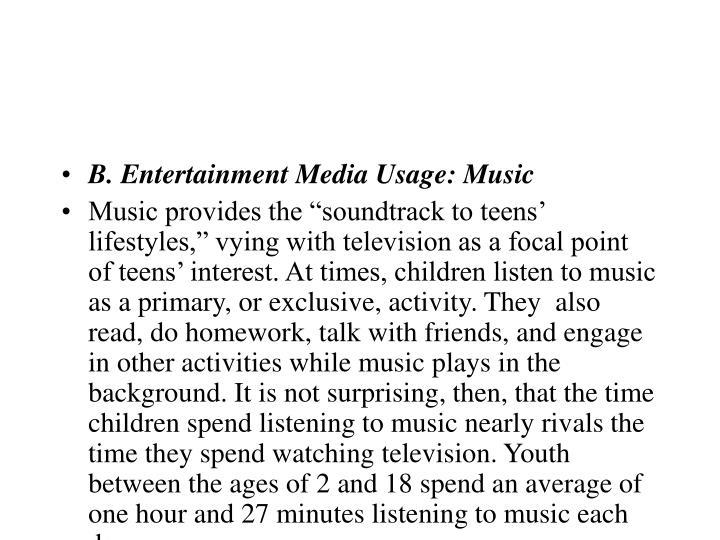 B. Entertainment Media Usage: Music