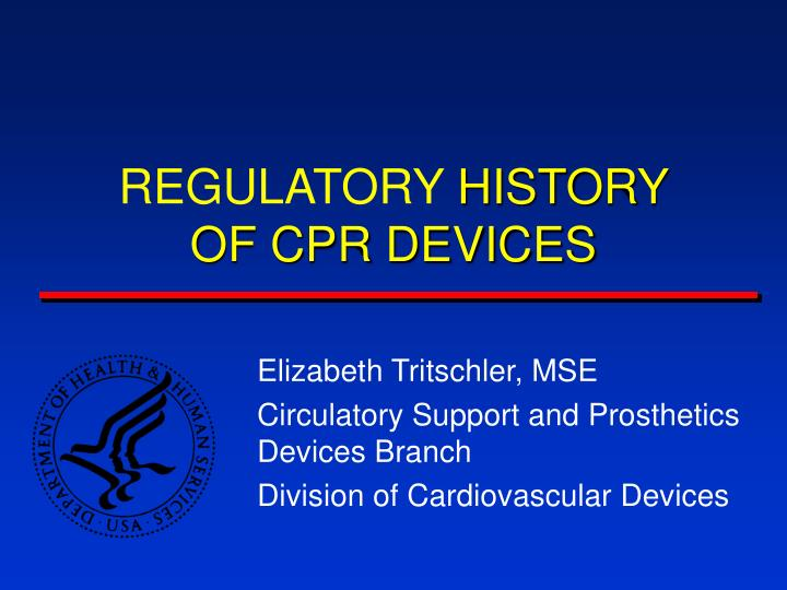 Regulatory history of cpr devices l.jpg
