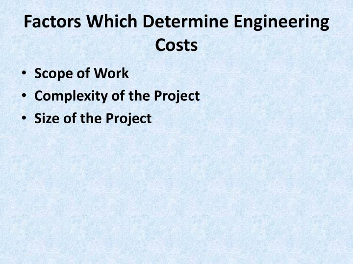 Factors which determine engineering costs