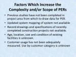 factors which increase the complexity and or scope of pers