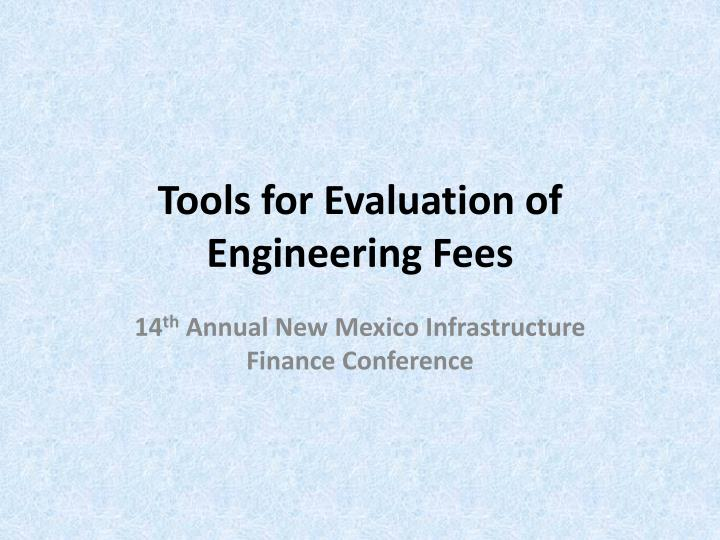 Tools for evaluation of engineering fees l.jpg