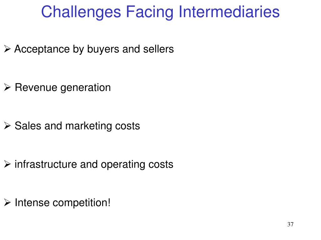 Challenges Facing Intermediaries