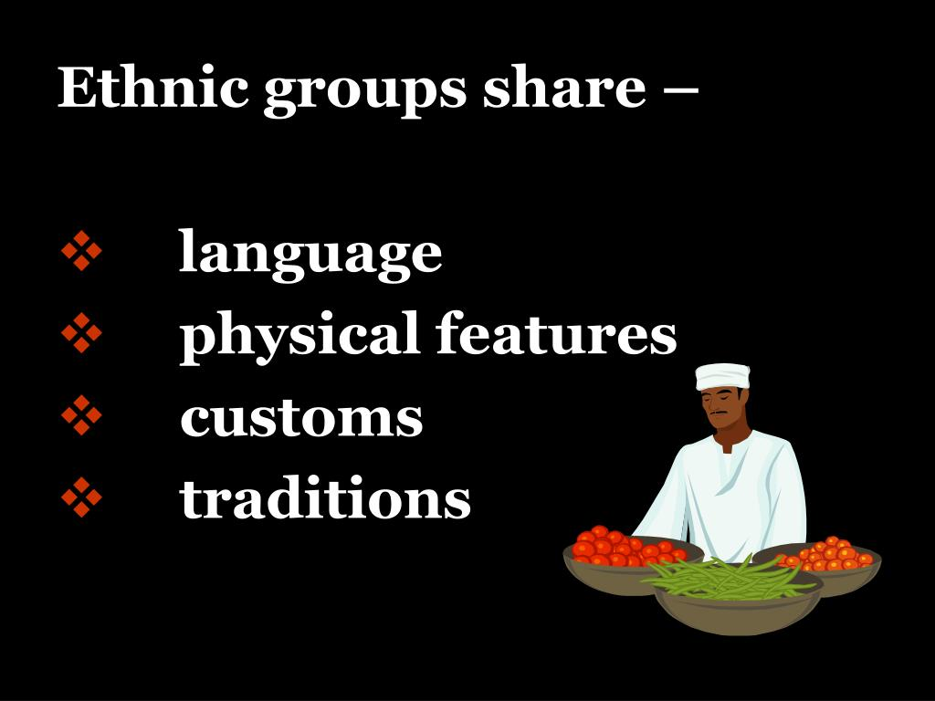 Ethnic groups share –