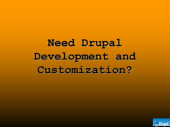 Need drupal development and customization