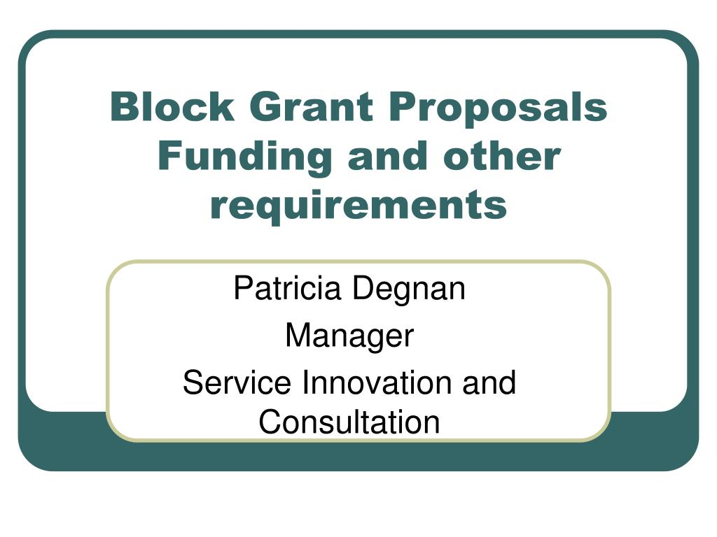 Block Grant Proposals
