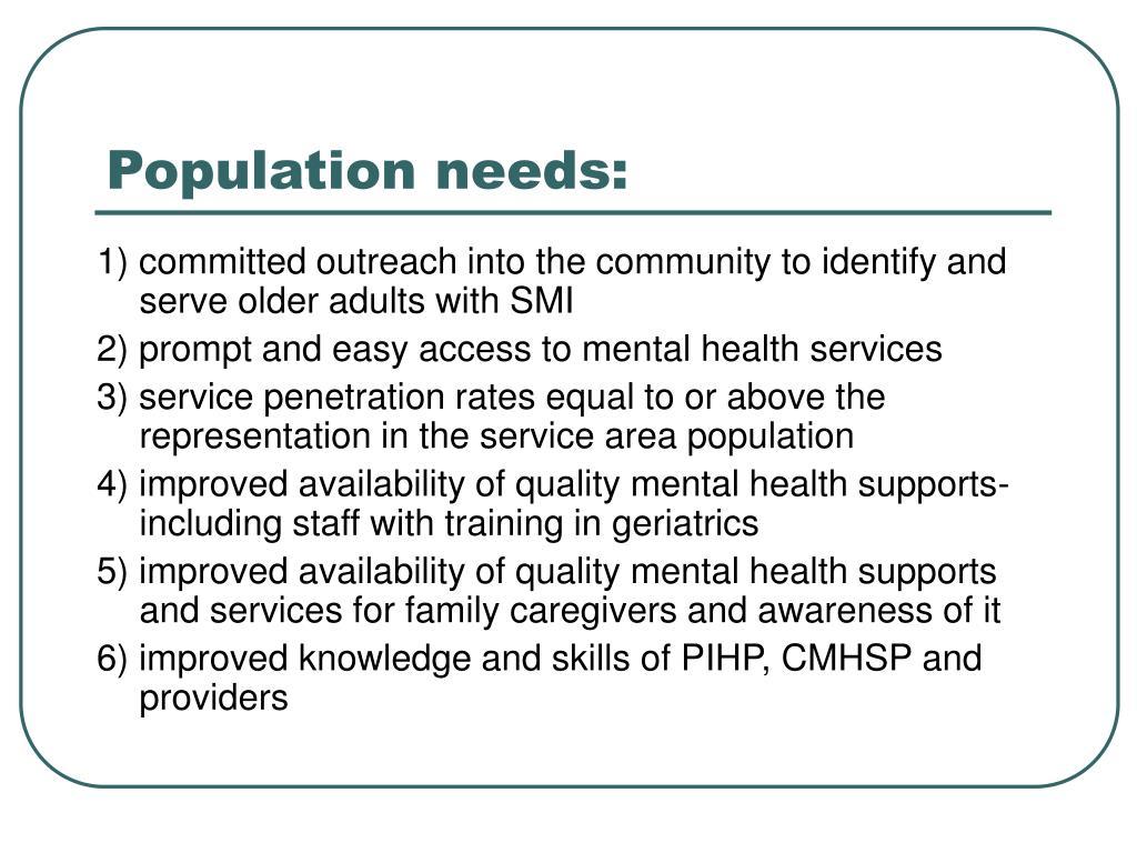 Population needs: