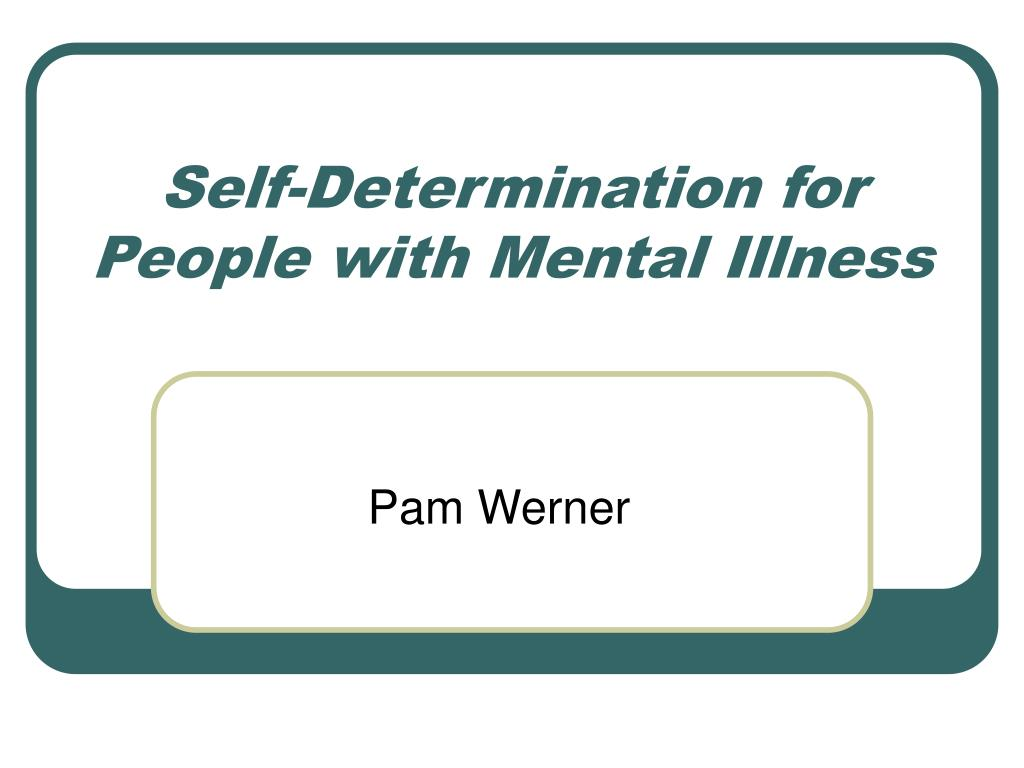 Self-Determination for People with Mental Illness