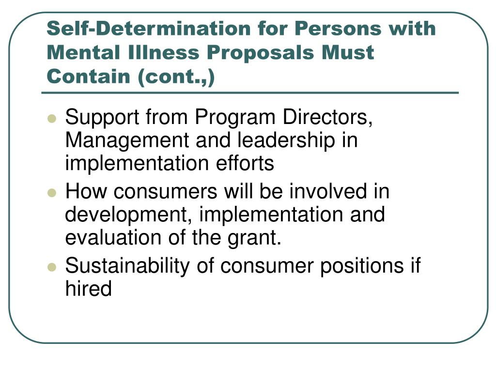 Self-Determination for Persons with Mental Illness Proposals Must Contain (cont.,)